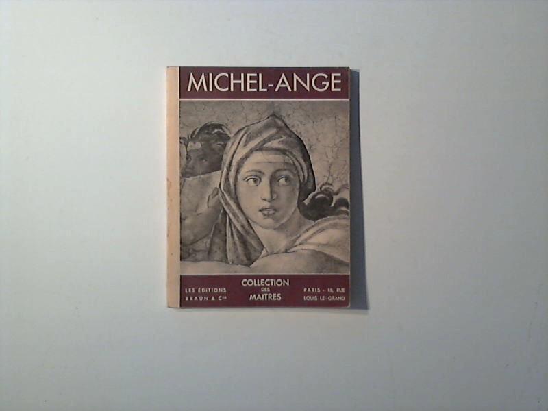 Huyghe, Rene: Michel-Ange. Collection des Maitres.