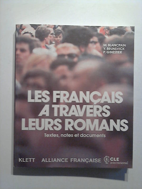 Les Francais a travers leurs romans. Textes, notes et documents