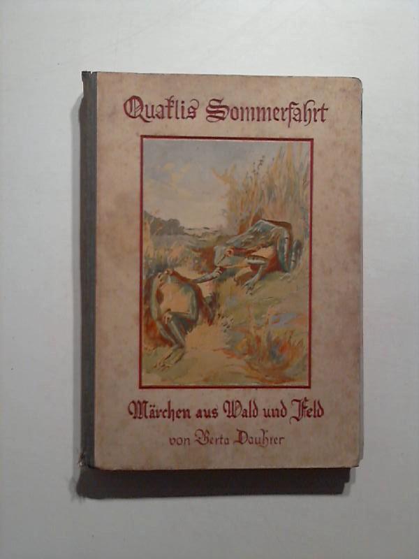 Quaklis Sommerfahrt und andere Märchen aus Wald und Feld.