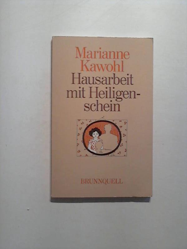 Kawohl, Marianne: Hausarbeit mit Heiligenschein