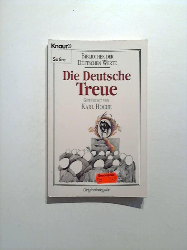 Die deutsche Treue. Bibliothek der deutschen Werte.