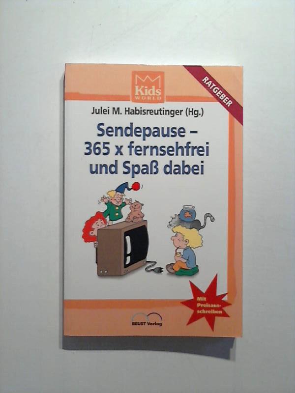 Sendepause: 365 x fernsehfrei und Spass dabei 2., Aufl.