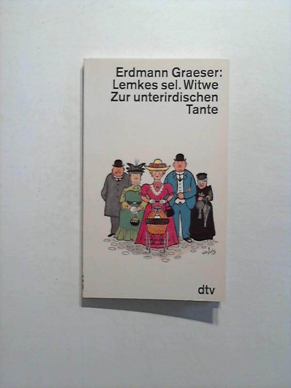 Graeser, Erdmann: Lemkes sel. Witwe. Zur unterirdischen Tante.
