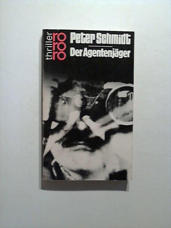 Schmidt, Peter: Der Agentenjäger.
