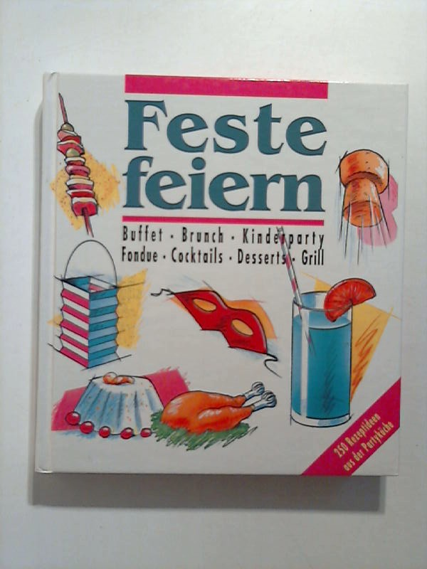 Feste Feiern. Buffet., Brunch, Kinderparty, Fondue, Cocktails, Desserts, Grill