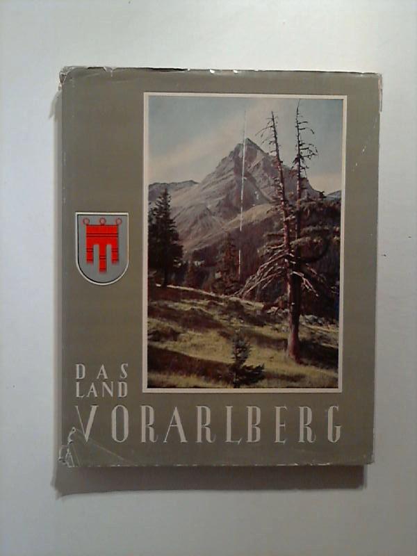 Das Land Vorarlberg. Die Heimat in Bildern.