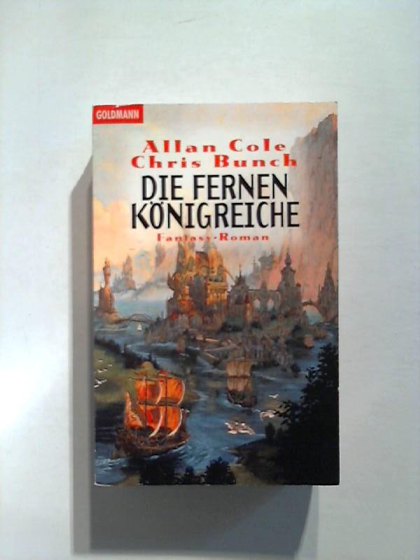 Cole, Allan und Chris Bunch: Die fernen Königreiche.