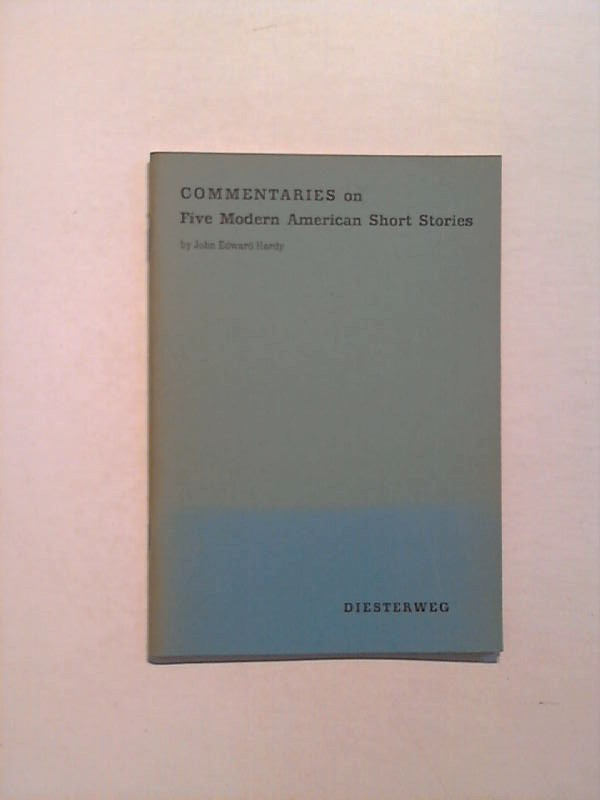 Commentaries on five Modern american Short Stories. 3. Aufl.