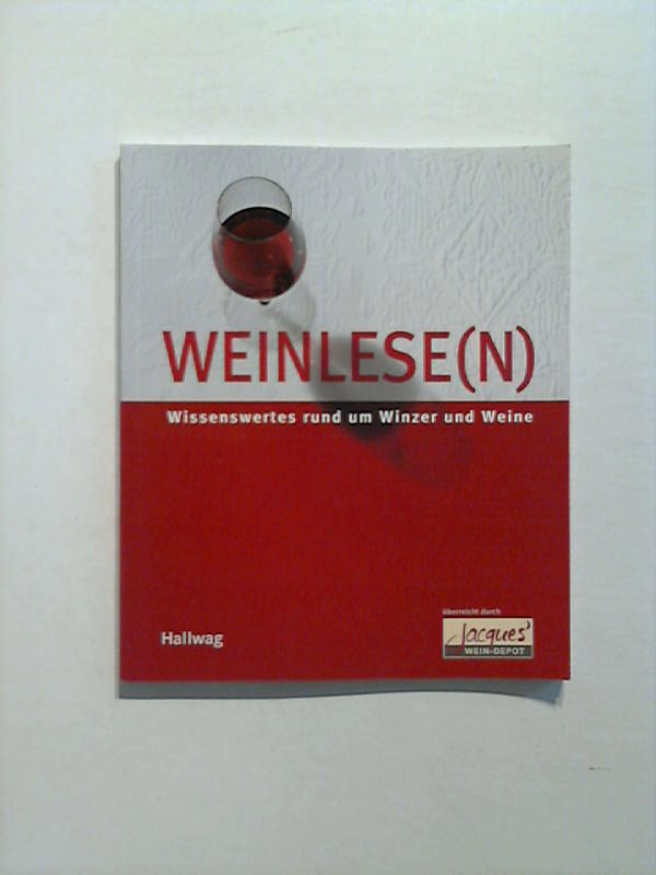 Weinlese(n). Wissenswertes rund um Winzer und Weine.