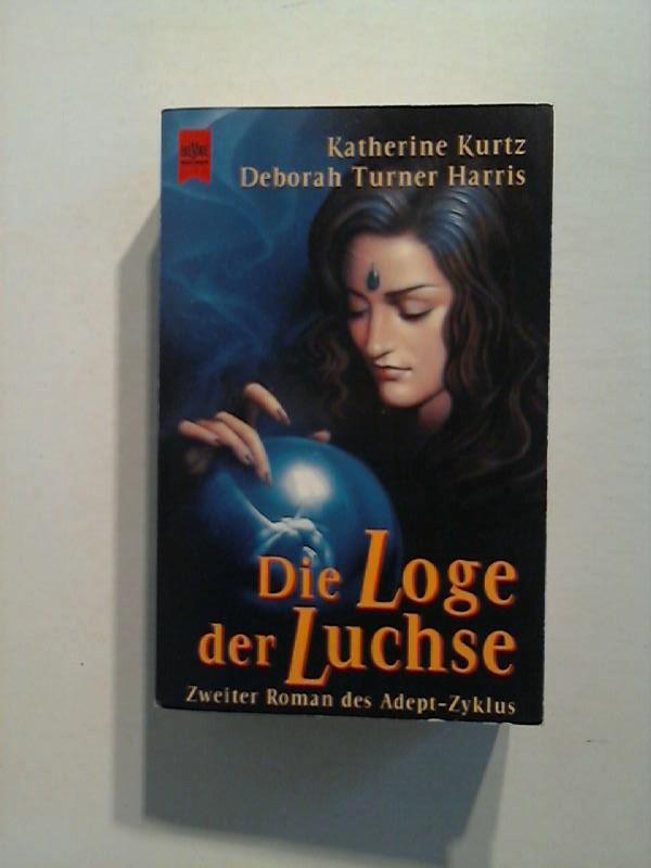 Kurtz, Katherine und Deborah Turner Harris: Die Loge der Luchse. Zweiter Roman des Adept - Zyklus.