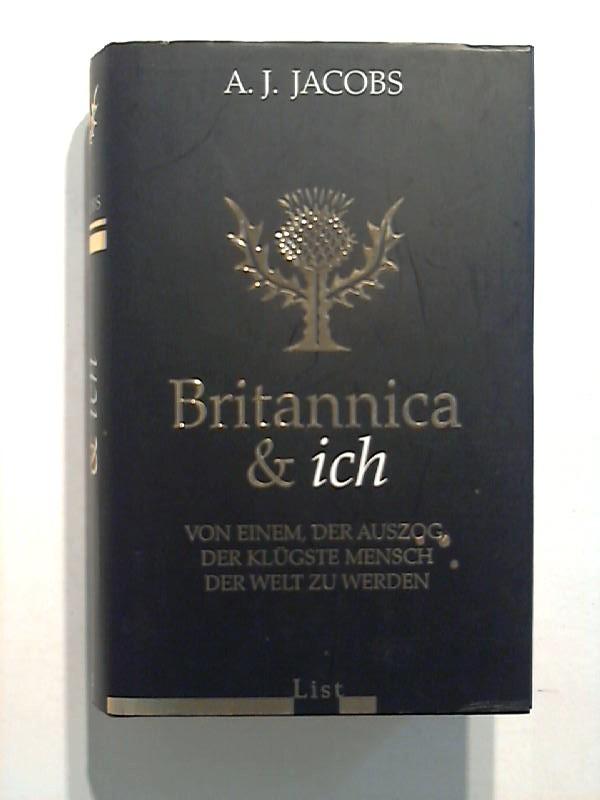 Jacobs, A.J.: Britannica & ich. Von einem, der auszog, der klügste Mensch der Welt zu werden. 6. Aufl.
