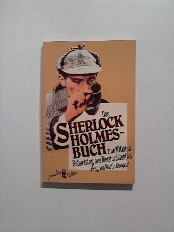 Das Sherlock Holmes- Buch. Zum 100sten Geburtstag des Meisterdetektivs.