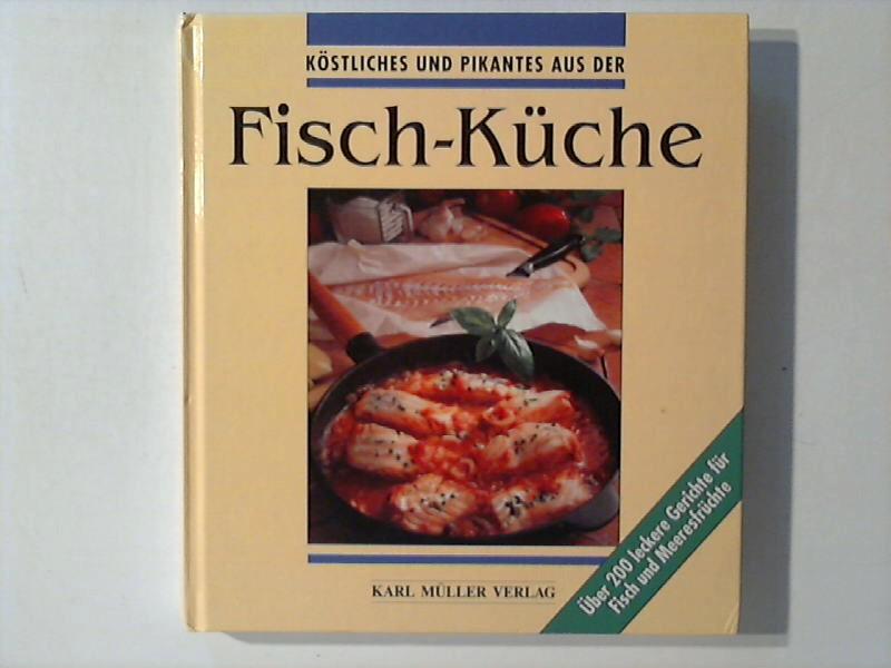 Köstliches und Pikantes aus der Fisch- Küche.