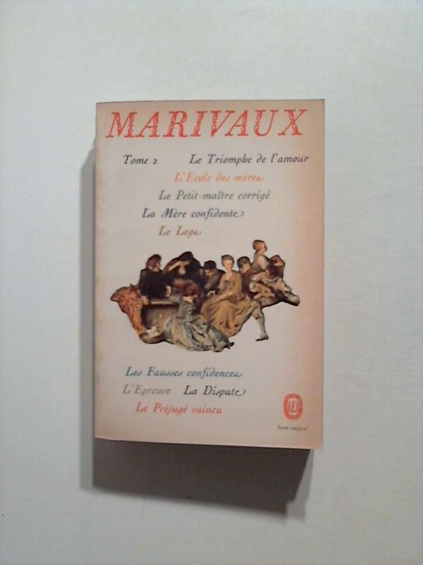 Marivaux: Theatre. Tome 2.