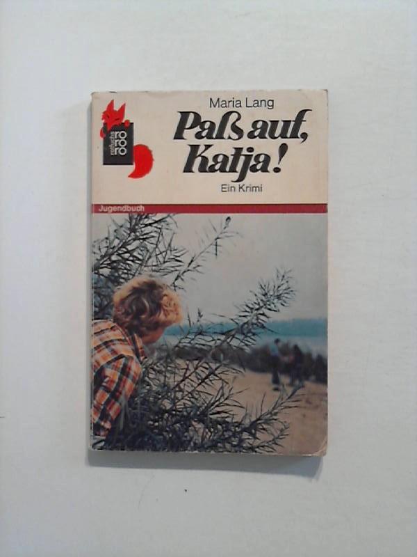 Paß auf, Katja! Ein Krimi.