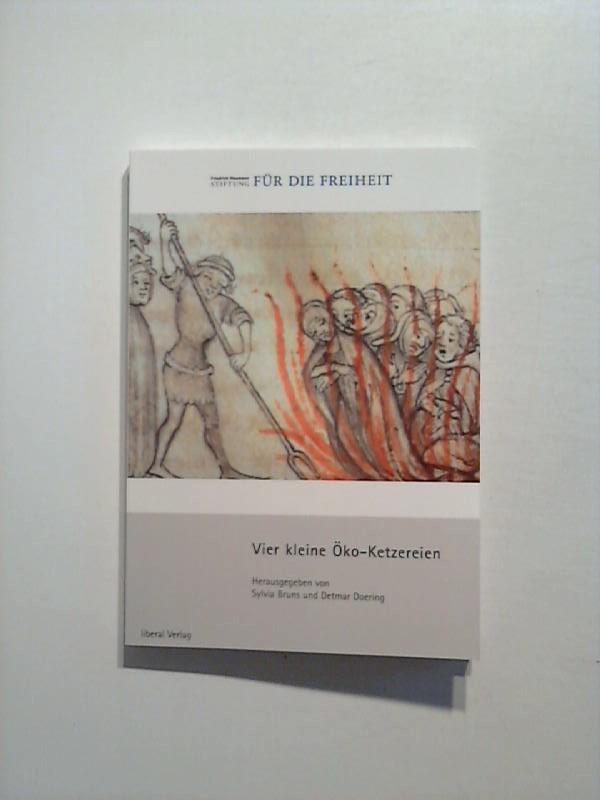 Vier kleinen Öko- Ketzereien. 1. Auflage