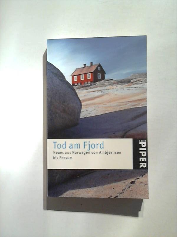 Tod am Fjord: Neues aus Norwegen von Ambjornsen bis Fossum
