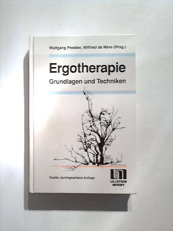 Ergotherapie. Grundlagen und Techniken. 2., durchges. Aufl.