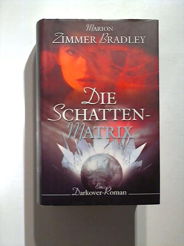 Die Schatten-Matrix. Ein Darkover - Roman.