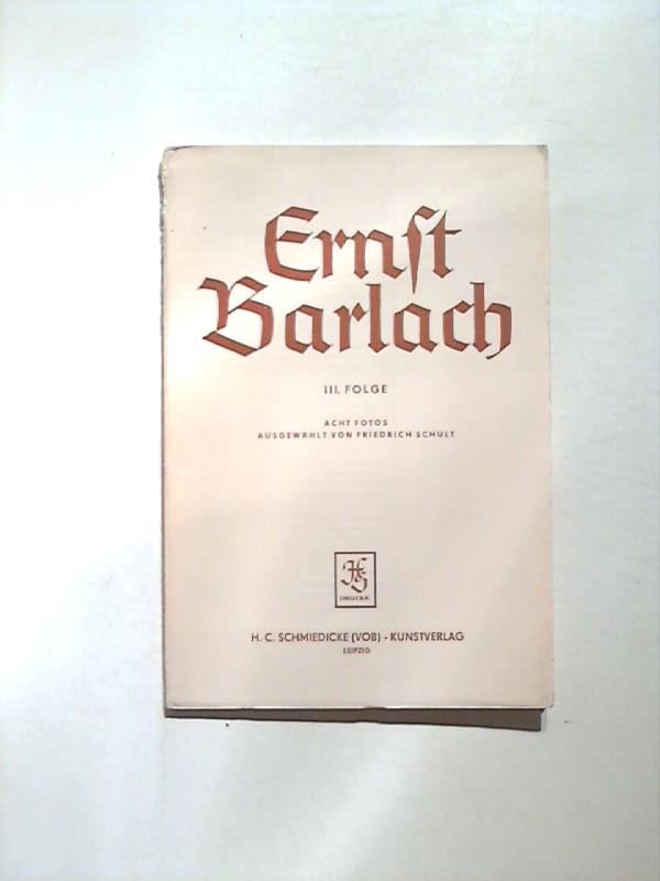 Ernst Barlach III. Folge: Acht Fotos. Ausgewählt von Friedrich Schult.