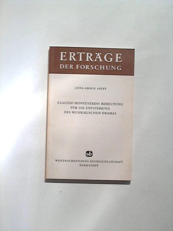Claudio Monteverdis Bedeutung für die Entstehung des musikalischen Dramas. Erträge der Forschung, Band 107.