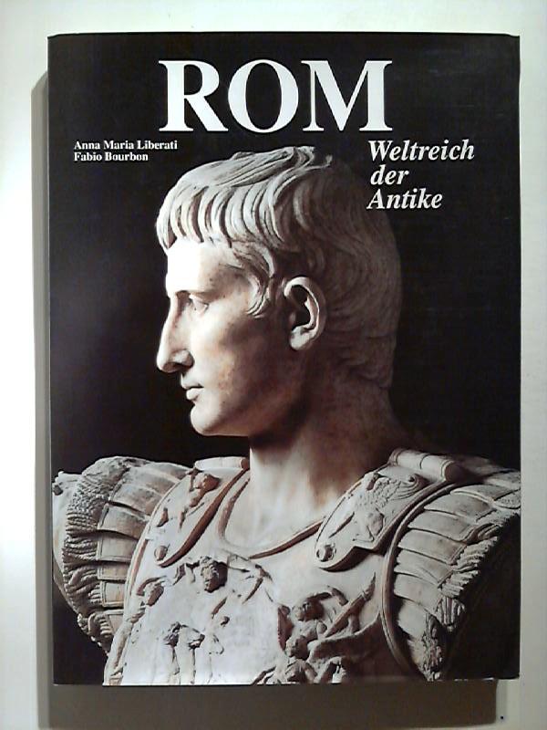 Rom. Weltreich der Antike. Herausgegeben von Valeria Manferto de Fabianis.