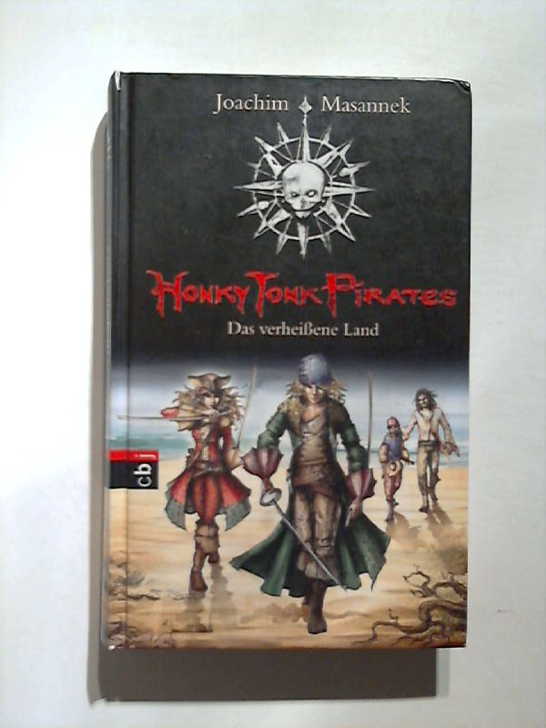 Honky Tonk Pirates - Das verheißene Land. 2. Aufl.