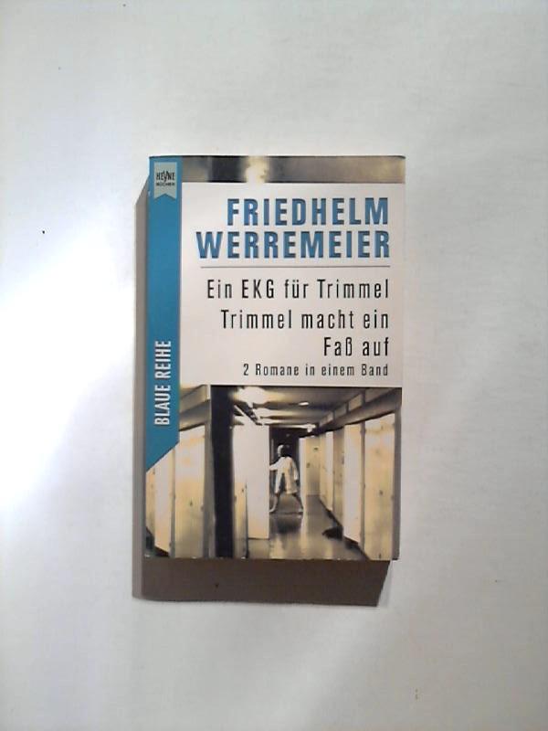 Werremeier, Friedhelm: Ein EKG für Trimmel / Trimmel macht ein Faß auf. Zwei Kriminalromane in einem Band.