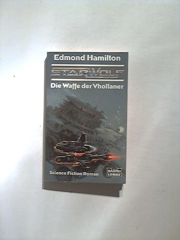 Hamilton, Edmond: Starwolf: Die Waffe der Vhollaner.