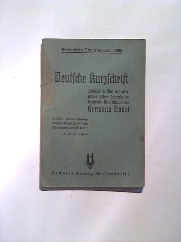Deutsche Kurzschrift 2. Teil:Wiederholung der Verkehrsschrift und Übergang zur Eilschrift.