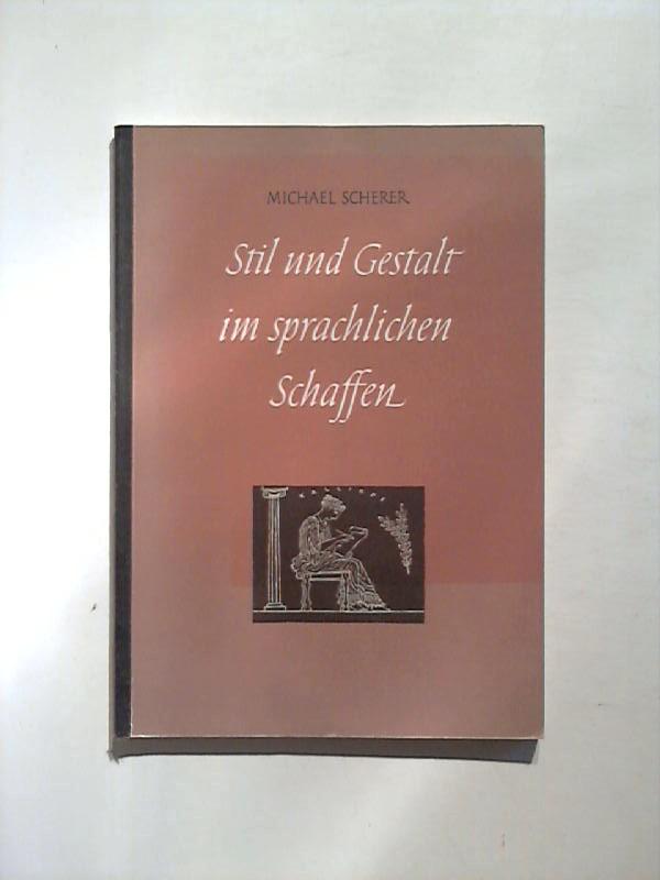 Stil und Gestalt im sprachlichen Schaffen: Eine Stil- und Aufsatzlehre.