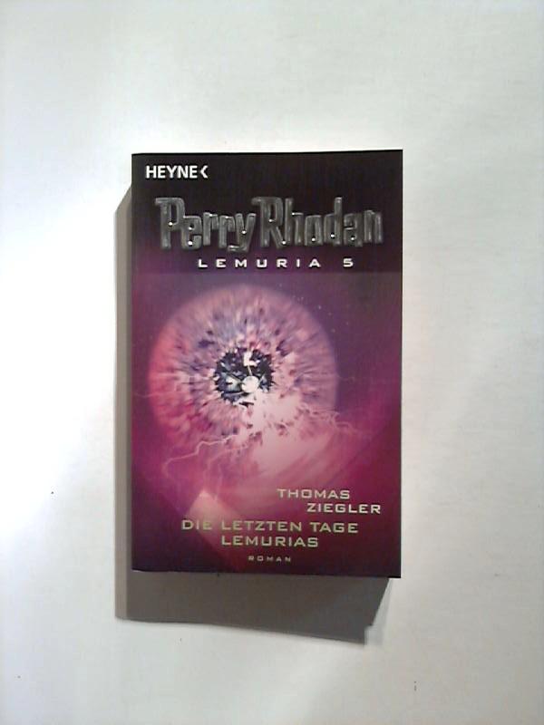 Die letzten Tage Lemurias. Perry Rhodan - Lemuria 5.