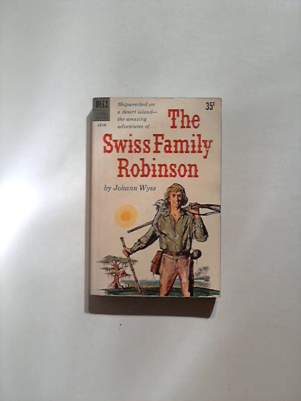 Wyss, Johann: The Swiss Family Robinson.