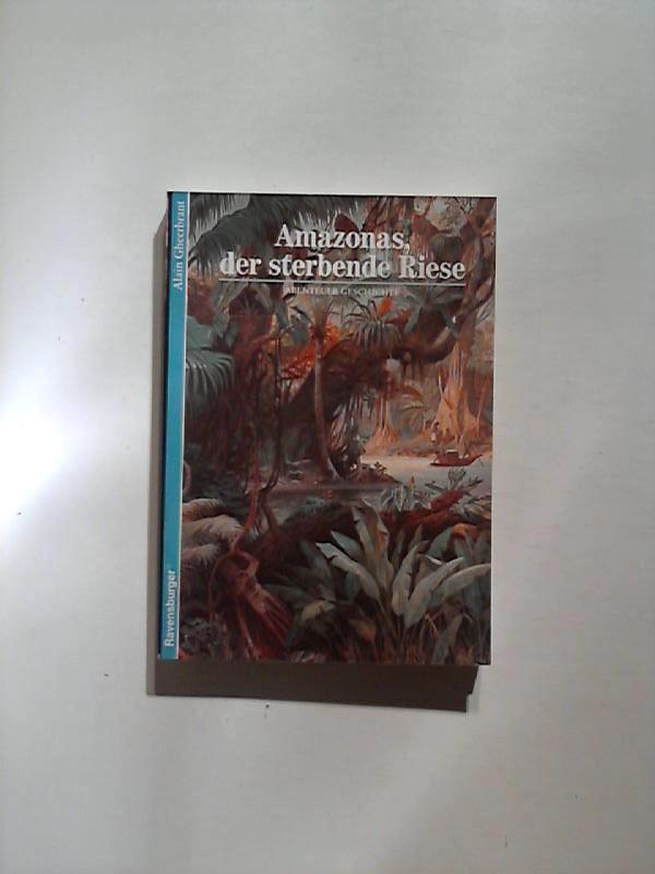 Amazonas, der sterbende Riese