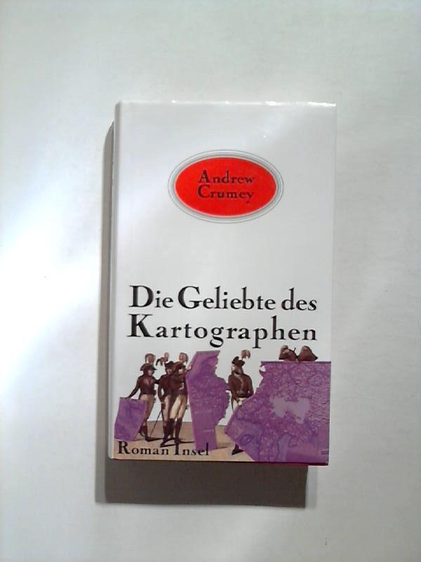 Die Geliebte des Kartographen: Roman. 1. Auflage