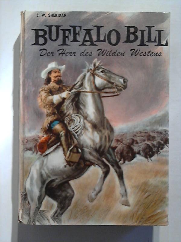 Buffalo Bill, der Herr des Wilden Westens.
