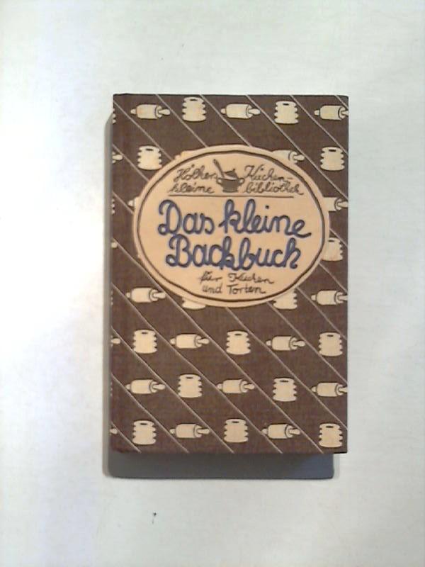 Das kleine Backbuch für Kuchen und Torten