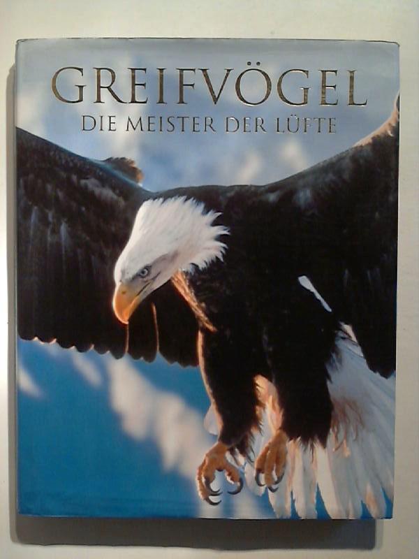 Frost, Paul D.: Greifvögel. Die Meister der Lüfte