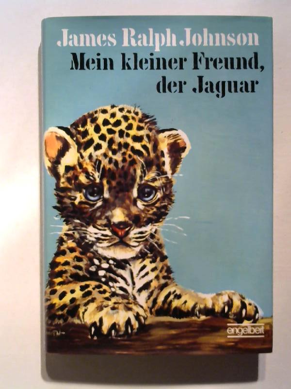 Johnson, James Ralph: Mein kleiner Freund, der Jaguar.