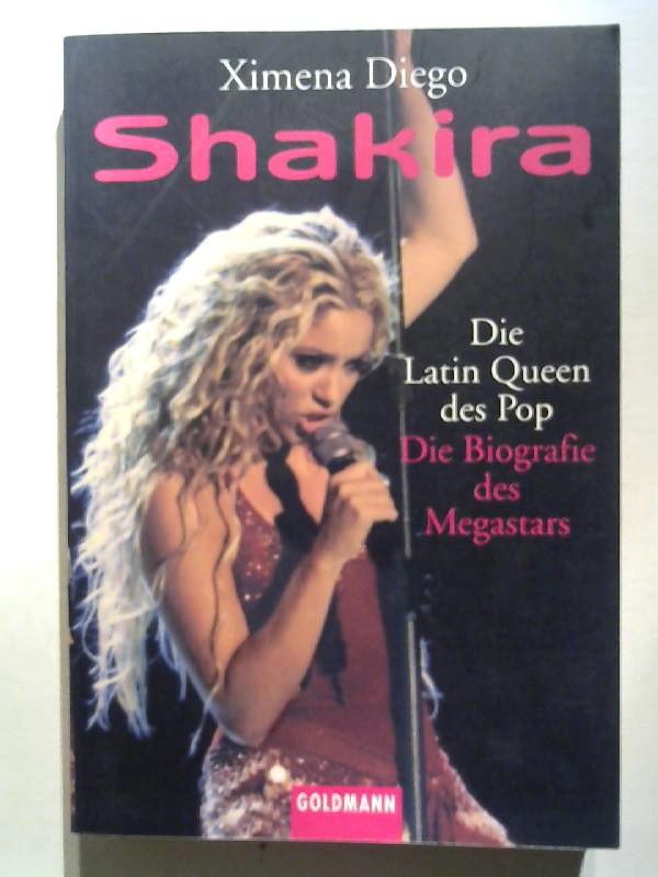 Shakira. Die Latin Queen des Pop. Die Biografie des Megastars.