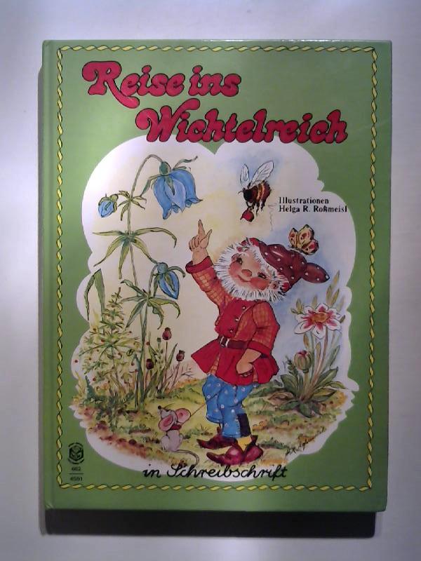 Reise ins Wichtelreich (in Schreibschrift). 662 4581