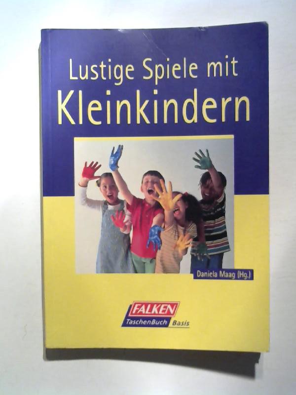 Maag, Daniela: Lustige Spiele mit Kleinkindern.