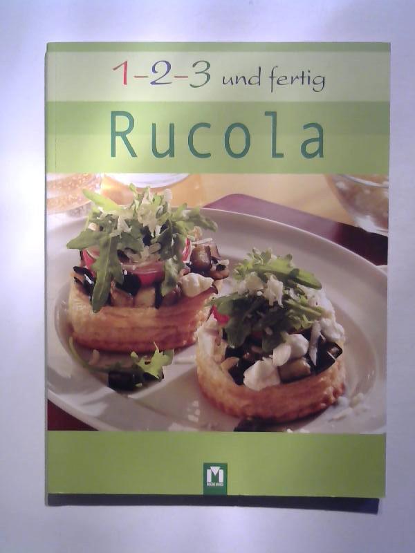 o.A.: Rucola. 1 - 2 - 3 und fertig.