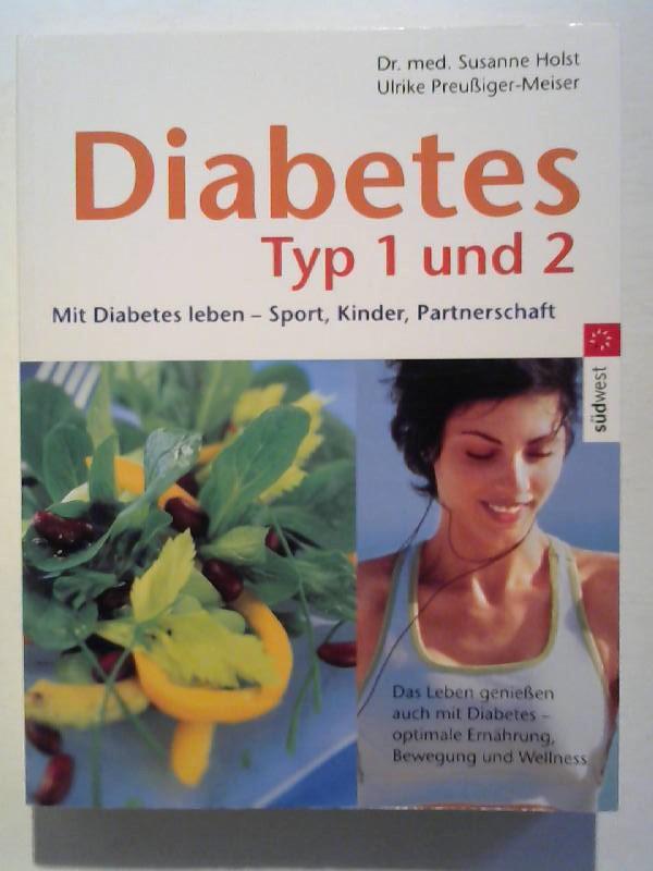 Diabetes Typ 1 und 2. Mit Diabetes leben - Sport, Kinder, Partnerschaft.