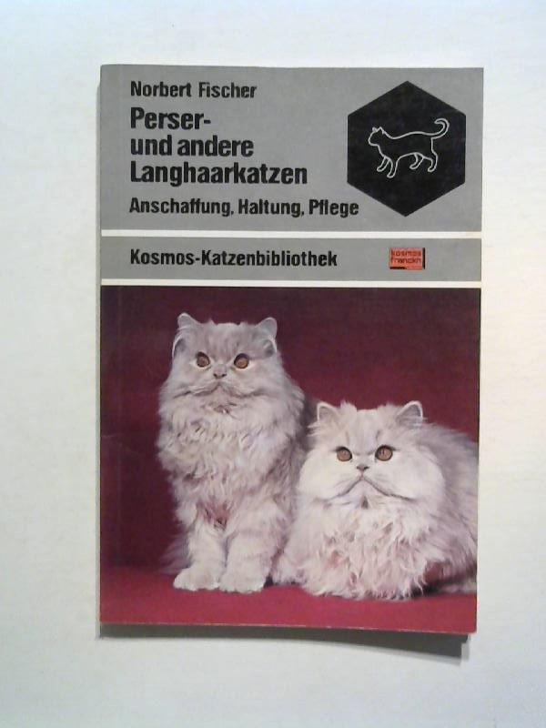 Perser- und andere Langhaarkatzen. Anschaffung, Haltung, Pflege.