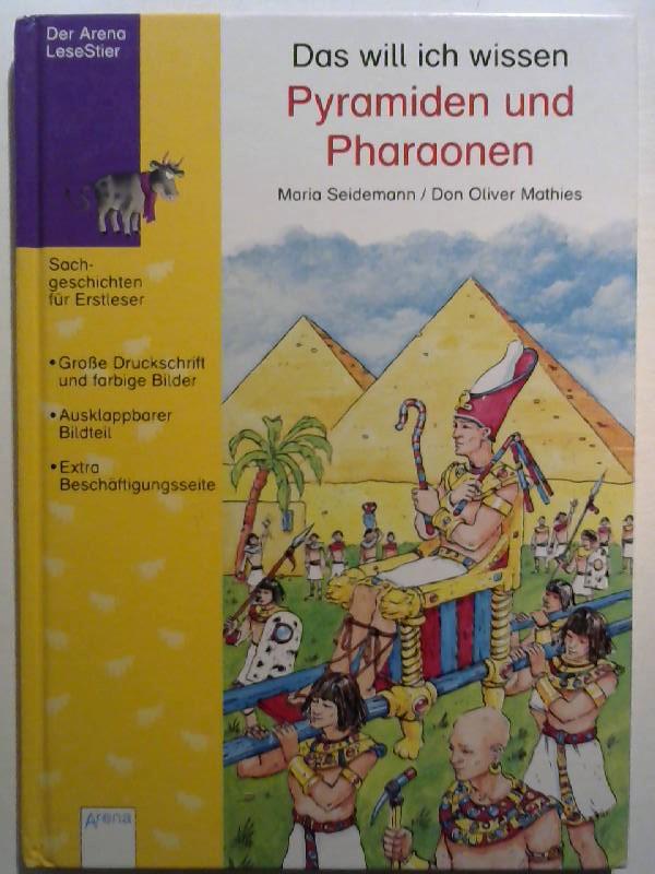 Seidemann, Maria und Don-Oliver Matthies: Das will ich wissen: Pyramiden und Pharaonen.