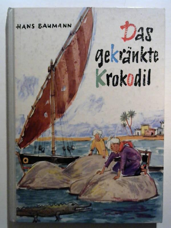 Baumann, Hans: Das gekränkte Krokodil