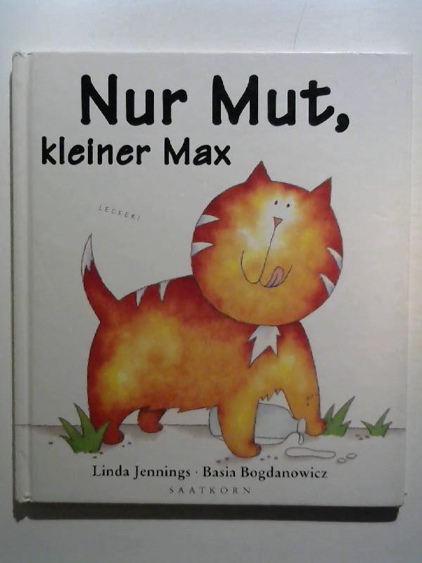 Nur Mut, kleiner Max.