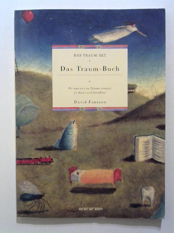 Das Traum - Buch. Wie man sich an Träume erinnert, sie deutet und beeinflusst.