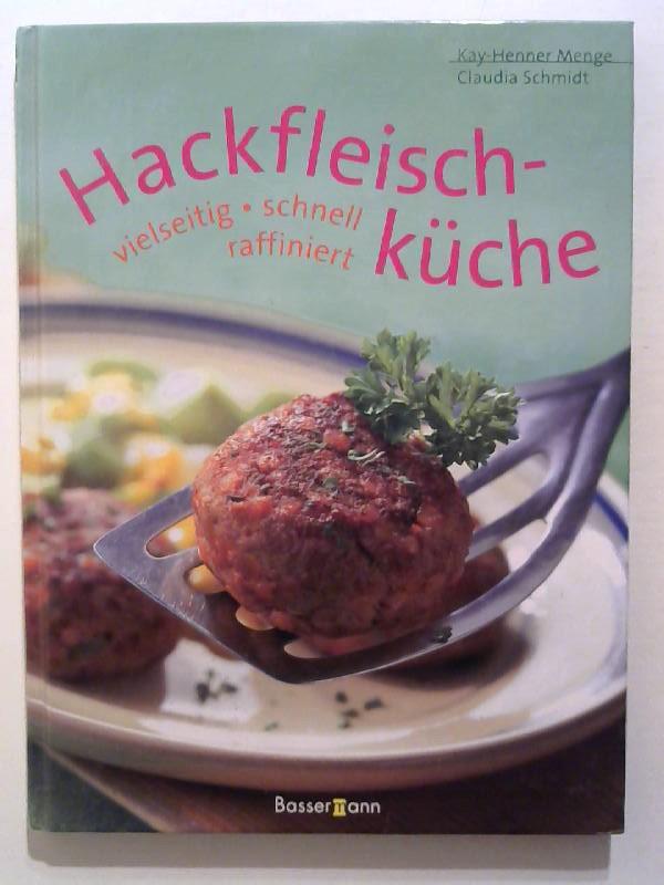 Hackfleischküche: veilseitig, schnell, raffiniert.